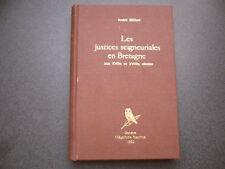LES JUSTICES SEIGNEURIALES EN BRETAGNE ANDRE GIFFARD