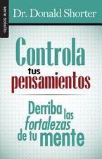 Serie Bolsillo: Controla Tus Pensamientos : Derriba Las Fortalezas de Tu...