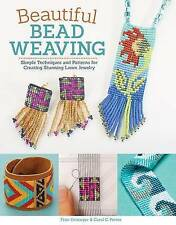 Beautiful Bead Weaving: Simple Techniques and Patterns for Creating Stunning Loo
