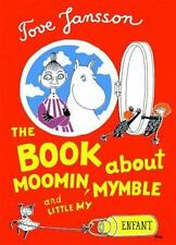 Moomin Ser.: The Book about Moomin, Mymble and Little My by Tove Jansson...