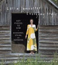 Lotta Jansdotter's Everyday Style : Key Pieces to Sew - Accessories, Styling and