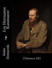 Los Hermanos Karamazov : (Volumen III) by Fyodor Dostoyevsky (2016, Paperback)