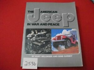 THE AMERICAN JEEP IN WAR & PEACE -KURT WILLINGER & GENE GURNEY EXCELLENT HISTORY