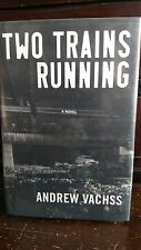 Andrew Vachss Two Trains Running HC DJ 1st Ed 2005 Action Adventure