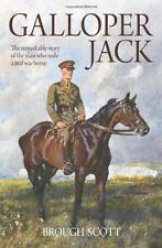 Galloper Jack: The Remarkable Story of the Man Who Rode a Real War Horse,Brough