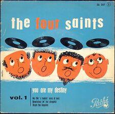 THE FOUR SAINTS VOL. 1 YOU ARE MY DESTINY 45T EP BIEM PATHE EA 207