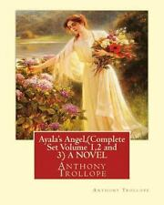 Ayala's Angel, by Anthony Trollope (Complete Set Volume 1,2 and 3) a NOVEL by...