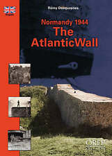 Normandy 1944, The Atlantic Wall, Desquennes, Remy, Very Good Book