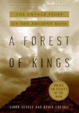 A Forest of Kings: The Untold Story of the Ancient Maya by