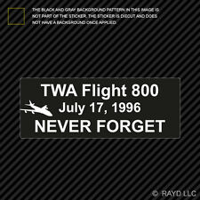 TWA Flight 800 Never Forget Sticker Decal Self Adhesive bumper conspiracy