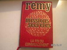 ** Rémy Missions secrètes La fin du commencement Tome 1