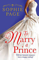 To Marry a Prince, Sophie Page | Paperback Book | Acceptable | 9780099560456