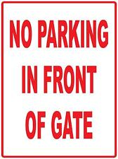 NO PARKING IN FRONT OF GATE - 300 X 200MM - METAL ALUMINIUM SIGN - PARKING SIGN