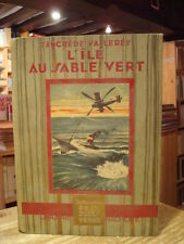 Tancrède VALLEREY L'Île au sable vert  Librairie Hachette 1930