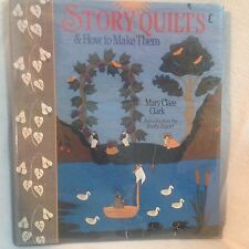 Story Quilts and How to Make Them by Mary Clark (1995, Hardcover)