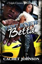 You Knew Betta (Triple Crown Publications Presents)