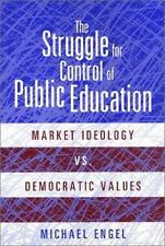 The Struggle for Control of Public Education: Market Ideology Vs.-ExLibrary