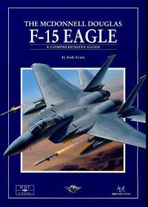 The McDonnell Douglas F-15 Eagle - A Comprehensive Guide  (SAM Pubs) - New Copy