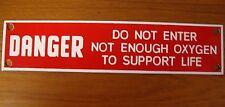 "DANGER DO NOT ENTER NOT ENOUGH OXYGEN TO SUPPORT LIFE Porcelain Metal 3"" x 12"""