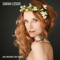 SARAH LESCH - DEN EINSAMEN ZUM TROSTE   CD NEU