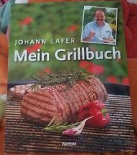 Lafer, J: Mein Grillbuch von Johann Lafer (2010, Gebundene Ausgabe)