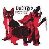 Dub Trio : Another Sound Is Dying CD (2008) [New & Sealed]
