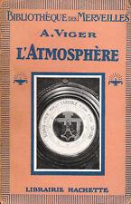 """Livre Ancien """" L'Atmosphère """" A. Viger """" ( 1504 ) Book"""