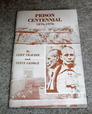 Prison Centennial 1876 - 1976 by Cliff Trafzer and Steve George - box 21