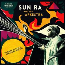SUN RA AND HIS ARKESTRA -TO THOSE OF EARTH AND OTHER WORLDS 3 VINYL LP + CD NEUF