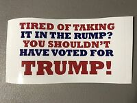 Anti Trump Shouldn't Have Voted For Trump Joke Funny Sticker Decal