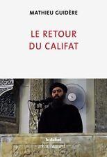 Le retour du califat * Mathieu  Guidère * NEUF 2016
