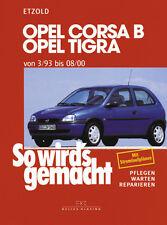 Opel Corsa B & Tigra - ETZOLD So wirds gemacht Bd 90 REPARATUR Wartung Buch NEU