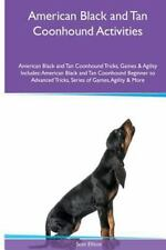 American Black and Tan Coonhound Activities : American Black and Tan Coonhoun.