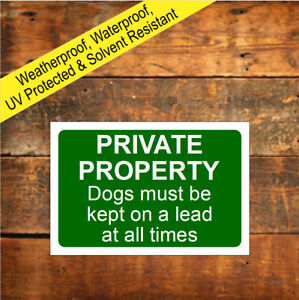 Private property sign dogs must be kept on leads Weatherproof farm notices 9582