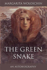 The Green Snake: An Autobiography by Margarita Woloschin (Paperback, 2010)
