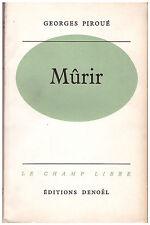 PIROUE Georges - MURIR - EDITION ORIGINALE - LE CHAMP LIBRE 1958