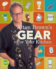 Alton Brown's Gear for Your Kitchen by Alton Brown (2003, Hardcover)