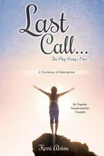 LAST CALL... the Pity-Party S Over by Kerri Alston (2013, Paperback)