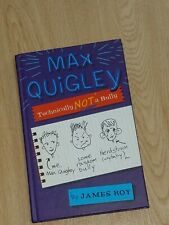 JAMES ROY MAX QUIGLEY TECHNOLOGY NOT A BULLY