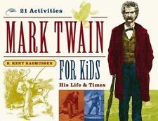 Mark Twain for Kids: His Life & Times, 21 Activities Rasmussen, R. Kent Good
