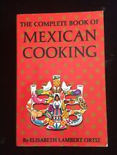 The Complete Book of Mexican Cooking by Elisabeth Lambert Ortiz 1967, Paperback
