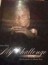 ALBERTO NERI - MY CHALLENGE ( FRANCO POLTI ) 2007 PRIMA EDIZIONE