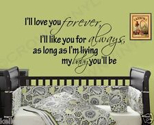 I'LL LOVE YOU FOREVER Vinyl Wall Decal Sticker Words Quote Baby Nursery Kids