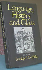 LANGUAGE, HISTORY AND CLASS Edited by Penelope J. Corfield pb