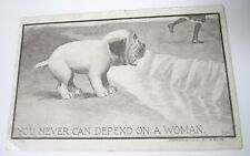 """C1910 Pug Dog """"You never can depend on a woman"""" Postcard by A. Blue"""