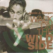 Jamie J Morgan - Walk On The Wild Side - Great version of Lou Reed classic/ mint