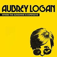 Aubrey Logan - Where The Sunshine Is Expensive (NEW CD)