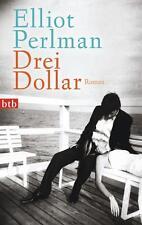 Drei Dollar von Elliot Perlman (2014, Taschenbuch)