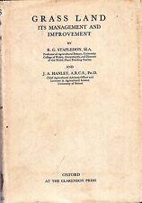 Stapledon, R G & Hanley, J A  GRASS LAND - ITS MANAGEMENT AND IMPROVEMENT 1927 H