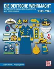 Die Deutsche Wehrmacht - Sigurd Henner / Wolfgang Böhler - 9783613038790